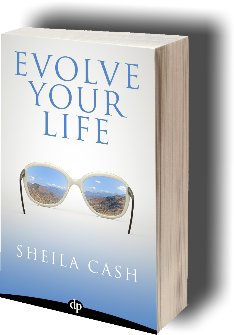 Evolve Your Life by Sheila Cash